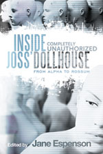 "Win A Copy Of ""Inside Joss' Dollhouse: From Alpha To Rossum"""