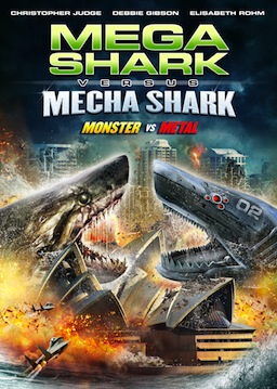 Saturday B Movie Reel #131 – Mega Shark vs Mecha Shark