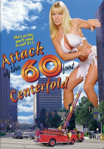 Saturday B Movie Reel #152 – Attack Of The 60 Foot Centerfold